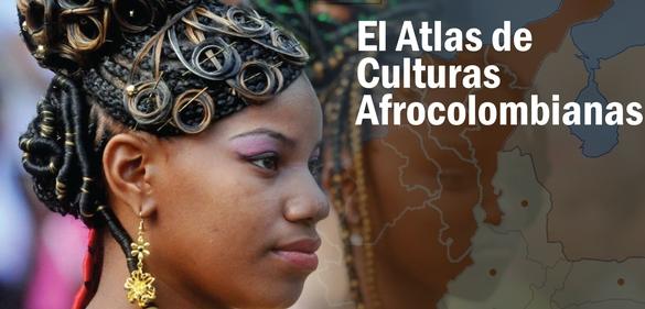 El Atlas de Culturas Afrocolombianas