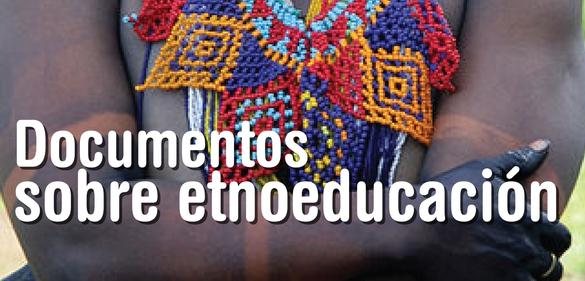 Documentos sobre etnoeducación